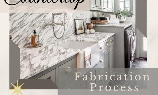 Countertops – Fabrication Process